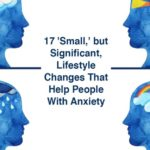 17 small, but significant, lifestyle alters that help people with anxiety.